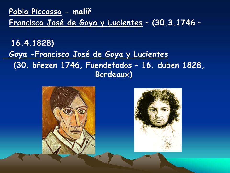 (30. březen 1746, Fuendetodos – 16. duben 1828, Bordeaux)