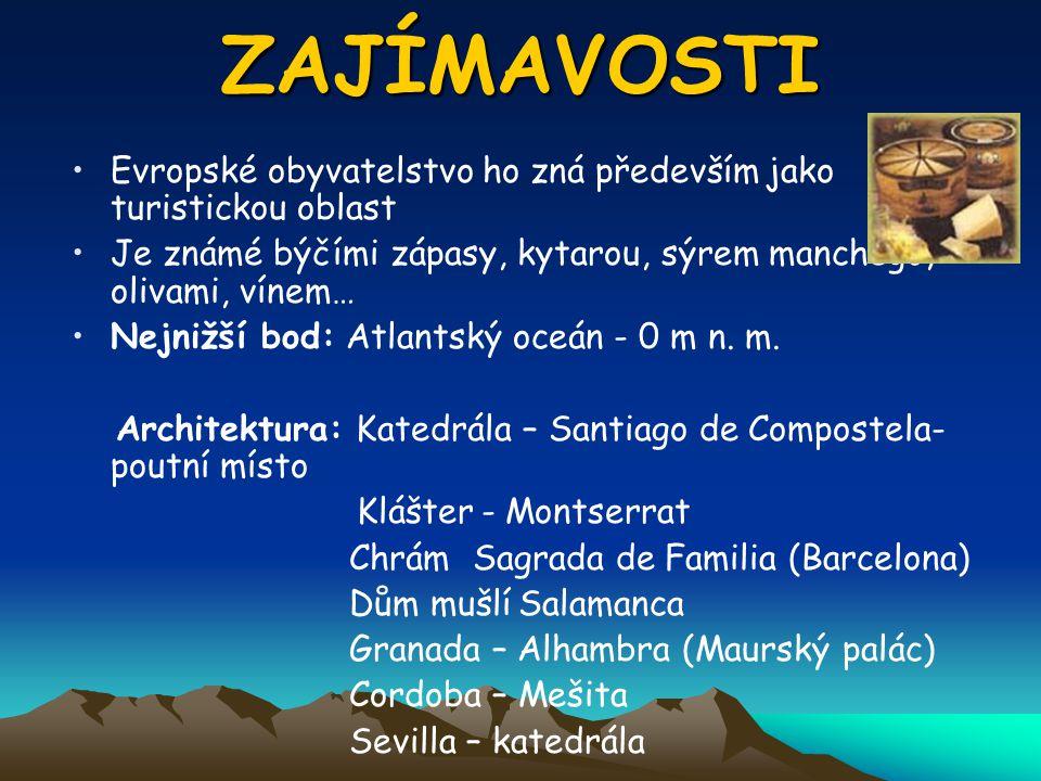 ZAJÍMAVOSTI Evropské obyvatelstvo ho zná především jako turistickou oblast. Je známé býčími zápasy, kytarou, sýrem manchego, olivami, vínem…