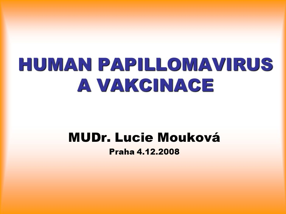 HUMAN PAPILLOMAVIRUS A VAKCINACE