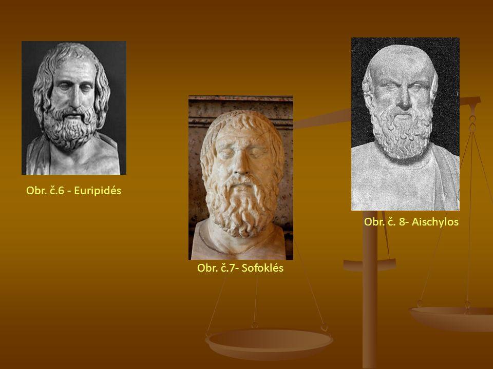 Obr. č.6 - Euripidés Obr. č. 8- Aischylos Obr. č.7- Sofoklés