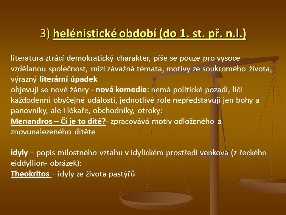 3) helénistické období (do 1. st. př. n.l.)