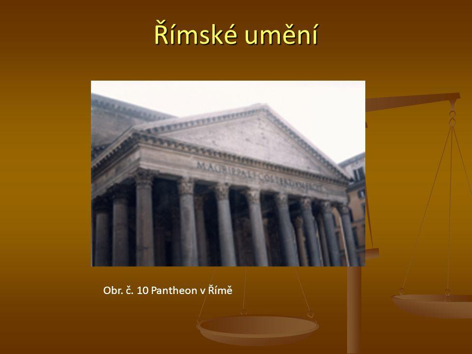 Římské umění Obr. č. 10 Pantheon v Římě