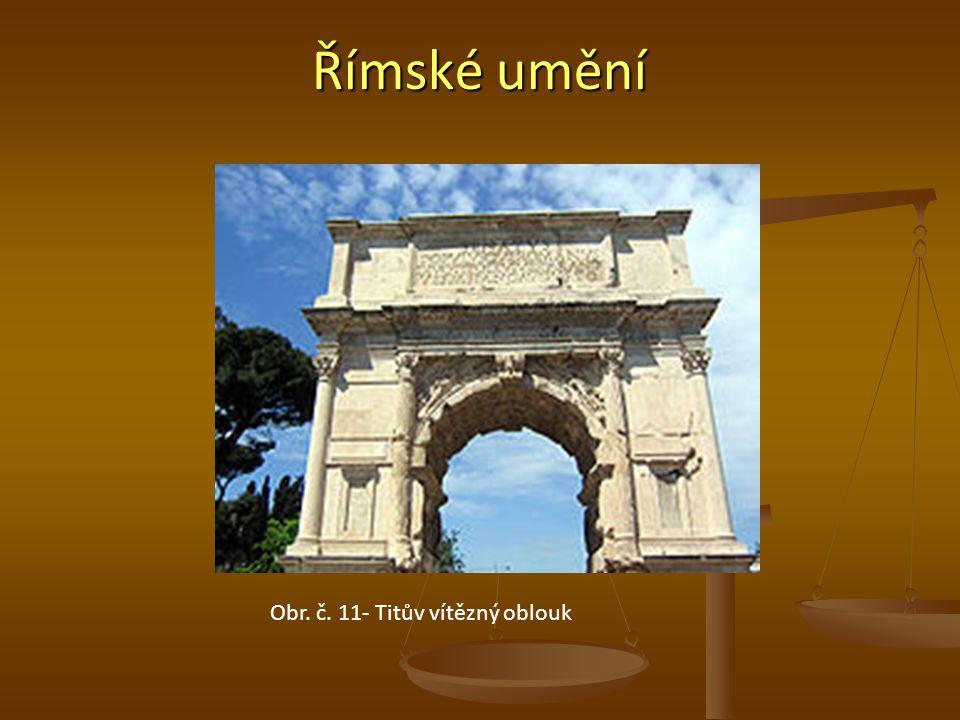 Římské umění Obr. č. 11- Titův vítězný oblouk