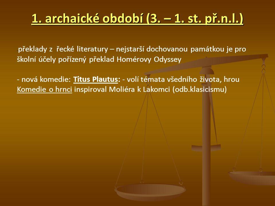 1. archaické období (3. – 1. st. př.n.l.)