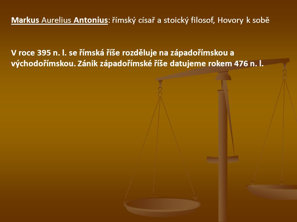 Markus Aurelius Antonius: římský císař a stoický filosof, Hovory k sobě