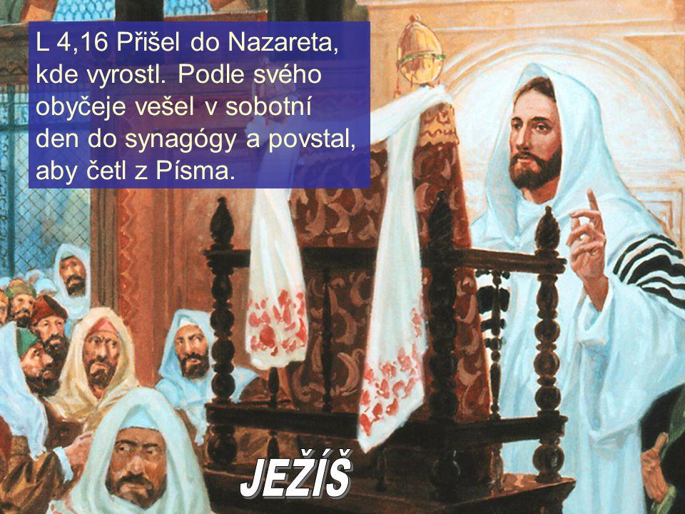 L 4,16 Přišel do Nazareta, kde vyrostl