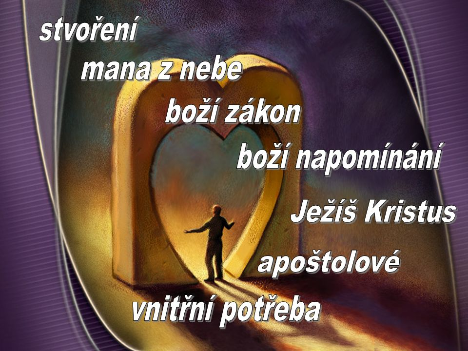 stvoření mana z nebe boží zákon boží napomínání Ježíš Kristus apoštolové vnitřní potřeba