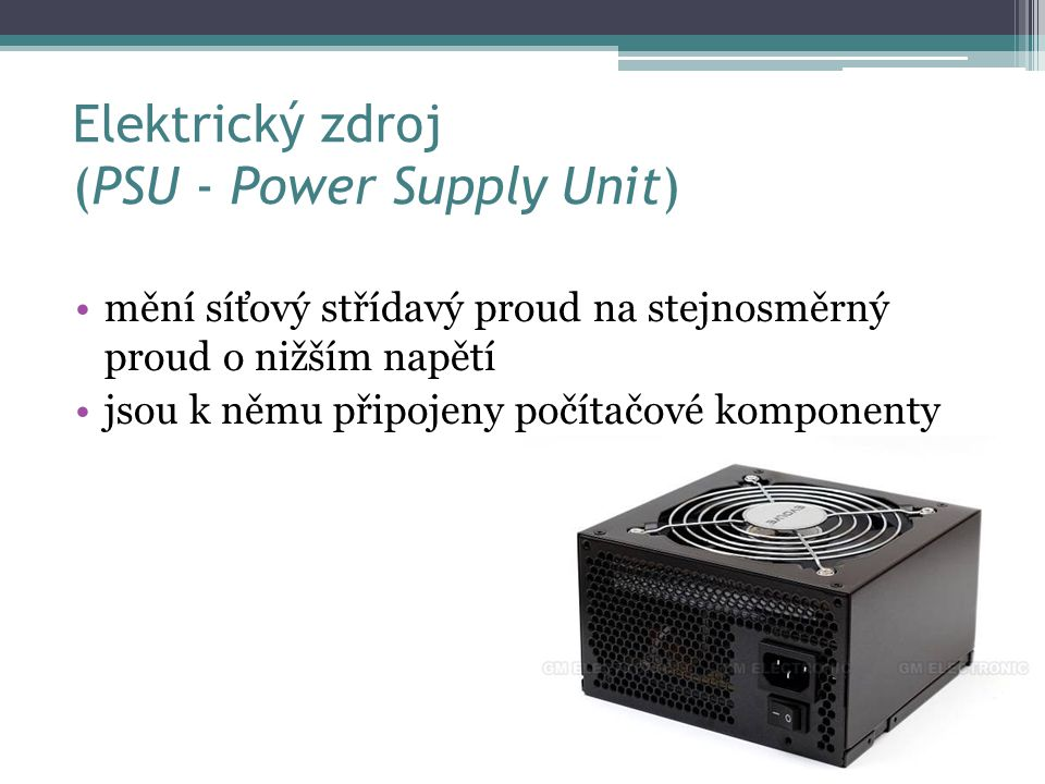 Elektrický zdroj (PSU - Power Supply Unit)
