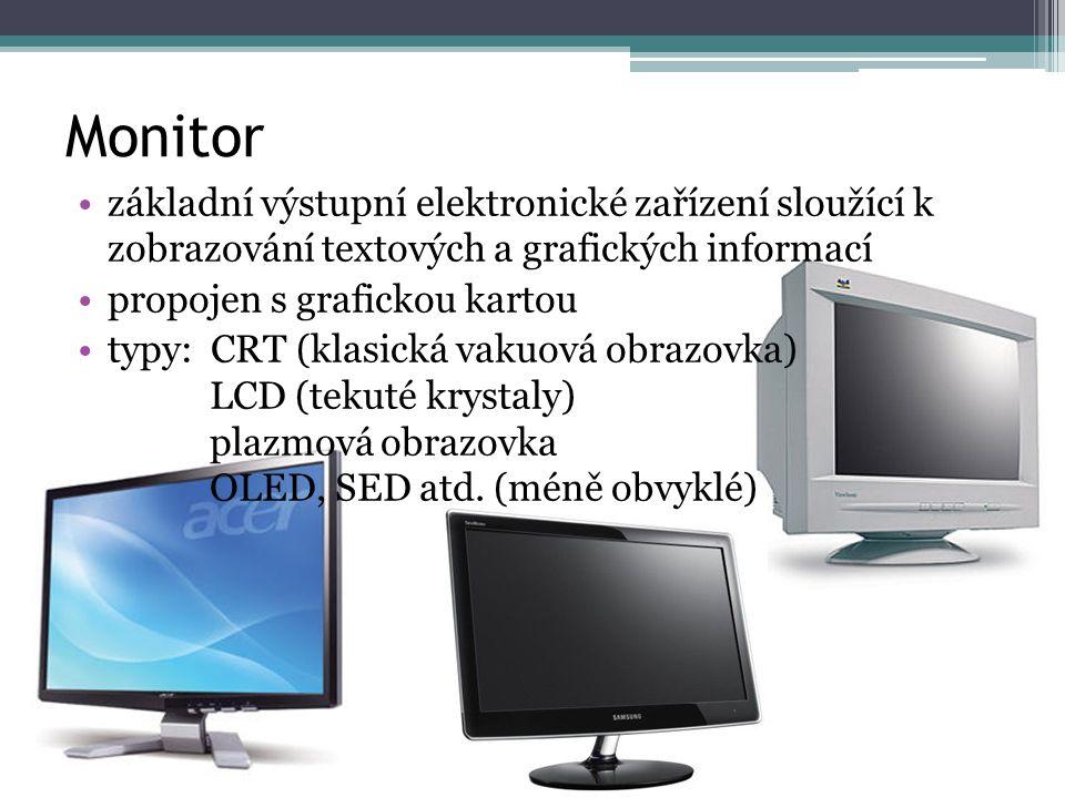 Monitor základní výstupní elektronické zařízení sloužící k zobrazování textových a grafických informací.