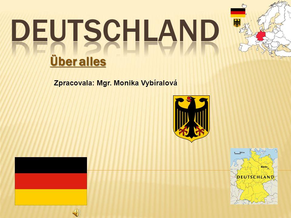 Deutschland Über alles Zpracovala: Mgr. Monika Vybíralová