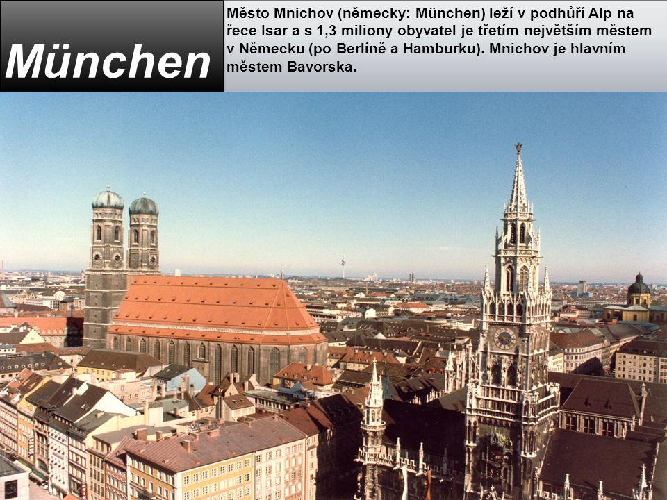 Město Mnichov (německy: München) leží v podhůří Alp na řece Isar a s 1,3 miliony obyvatel je třetím největším městem v Německu (po Berlíně a Hamburku). Mnichov je hlavním městem Bavorska.