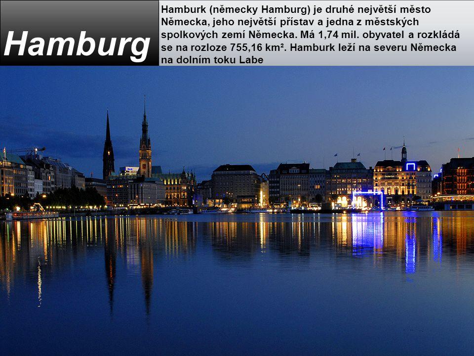 Hamburk (německy Hamburg) je druhé největší město Německa, jeho největší přístav a jedna z městských spolkových zemí Německa. Má 1,74 mil. obyvatel a rozkládá se na rozloze 755,16 km². Hamburk leží na severu Německa na dolním toku Labe
