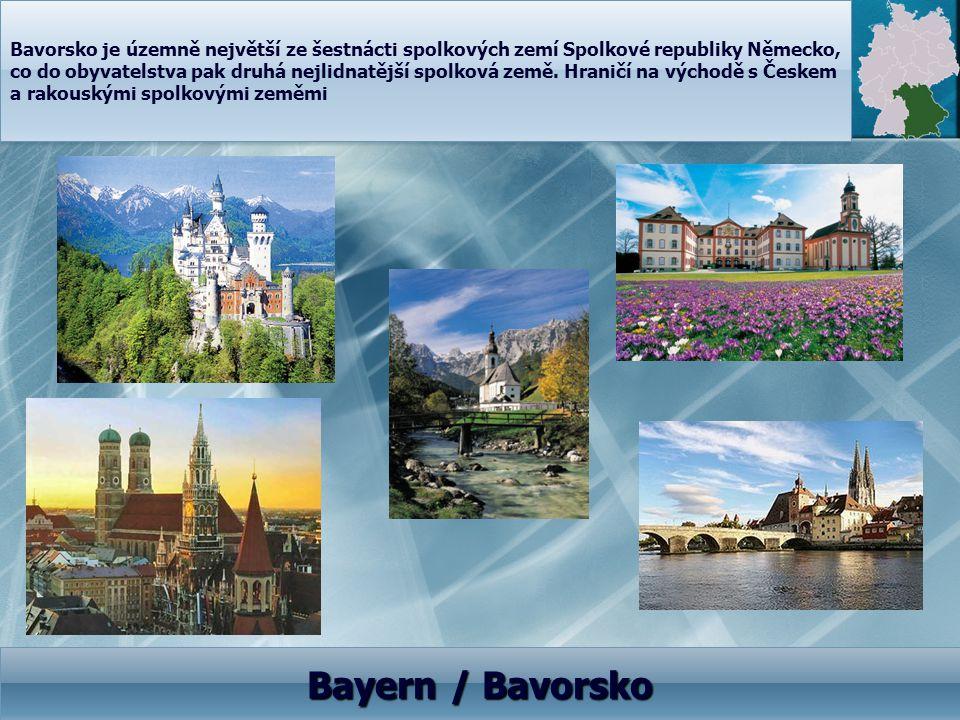 Bavorsko je územně největší ze šestnácti spolkových zemí Spolkové republiky Německo, co do obyvatelstva pak druhá nejlidnatější spolková země. Hraničí na východě s Českem a rakouskými spolkovými zeměmi