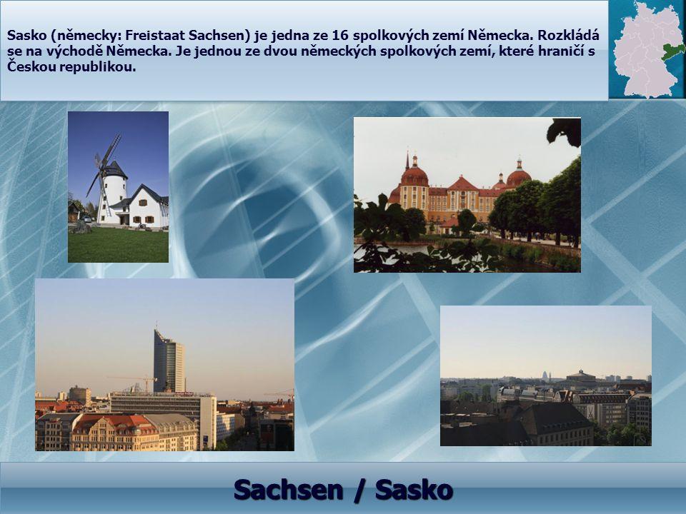 Sasko (německy: Freistaat Sachsen) je jedna ze 16 spolkových zemí Německa. Rozkládá se na východě Německa. Je jednou ze dvou německých spolkových zemí, které hraničí s Českou republikou.