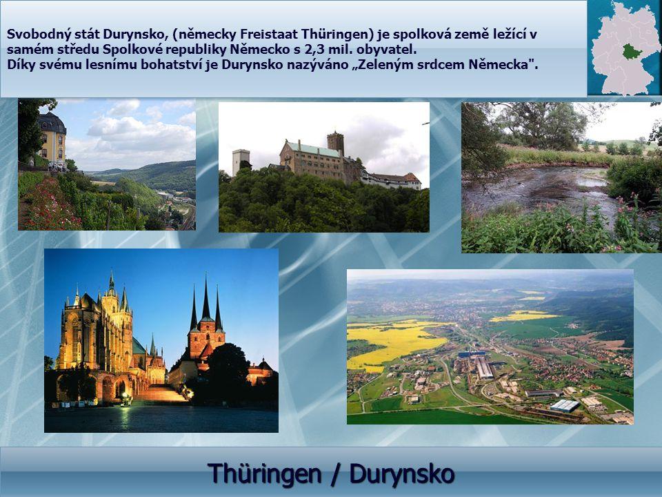 Svobodný stát Durynsko, (německy Freistaat Thüringen) je spolková země ležící v samém středu Spolkové republiky Německo s 2,3 mil. obyvatel.