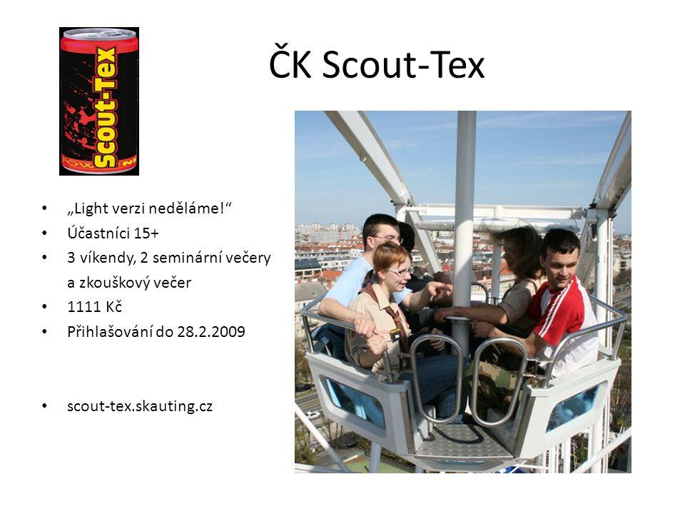 """ČK Scout-Tex """"Light verzi neděláme! Účastníci 15+"""