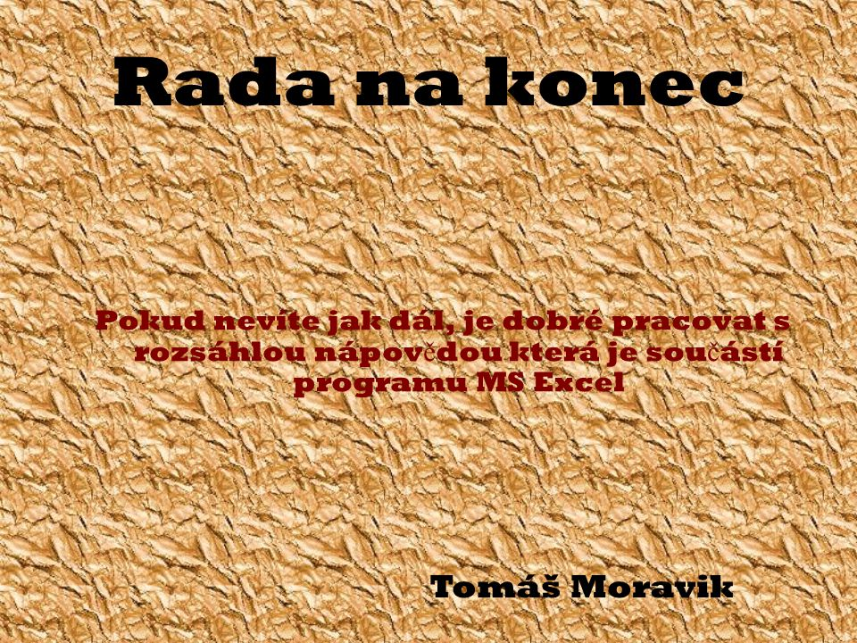 Rada na konec Tomáš Moravik