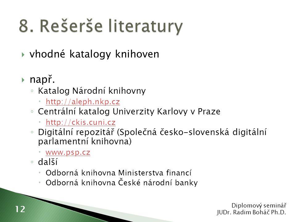 8. Rešerše literatury vhodné katalogy knihoven např.