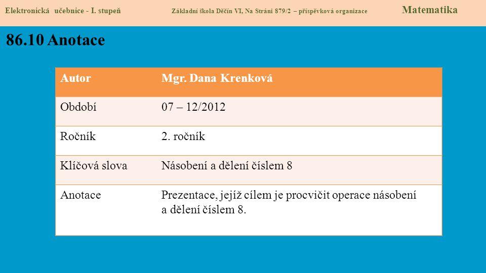 86.10 Anotace Autor Mgr. Dana Krenková Období 07 – 12/2012 Ročník