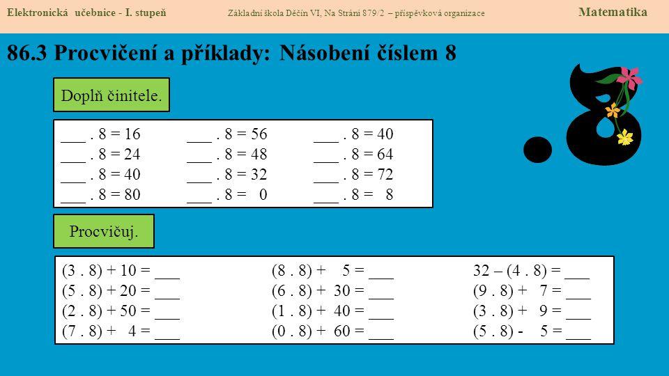 86.3 Procvičení a příklady: Násobení číslem 8