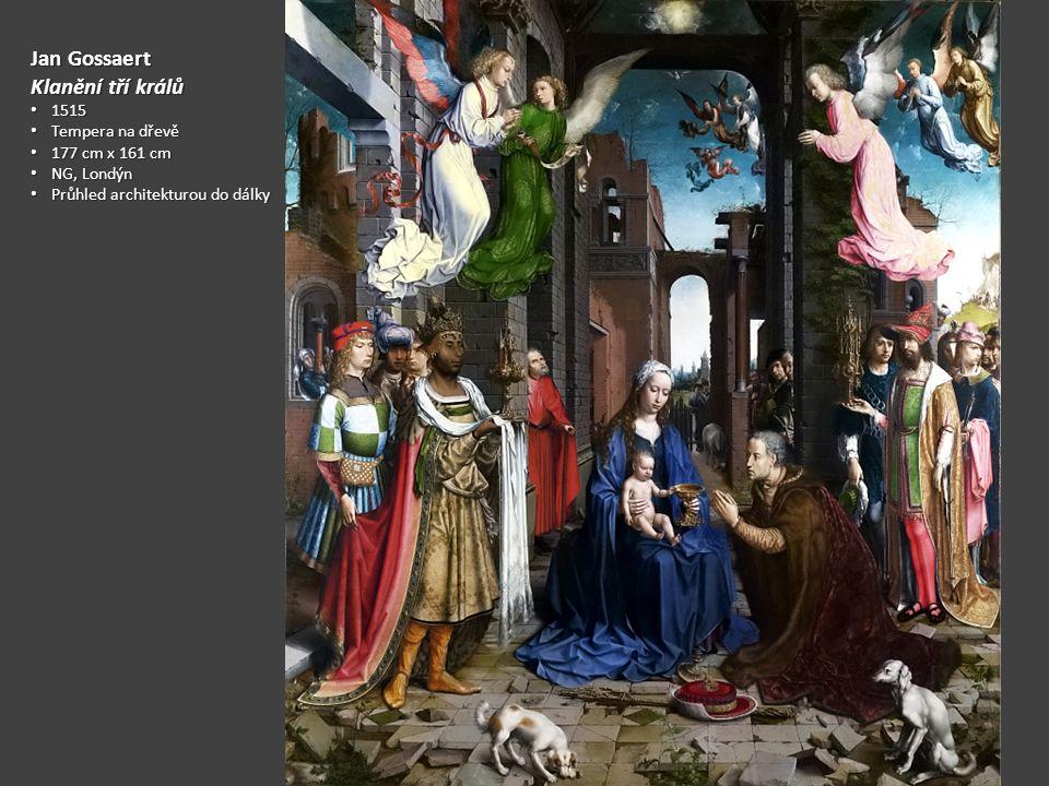 Jan Gossaert Klanění tří králů 1515 Tempera na dřevě 177 cm x 161 cm