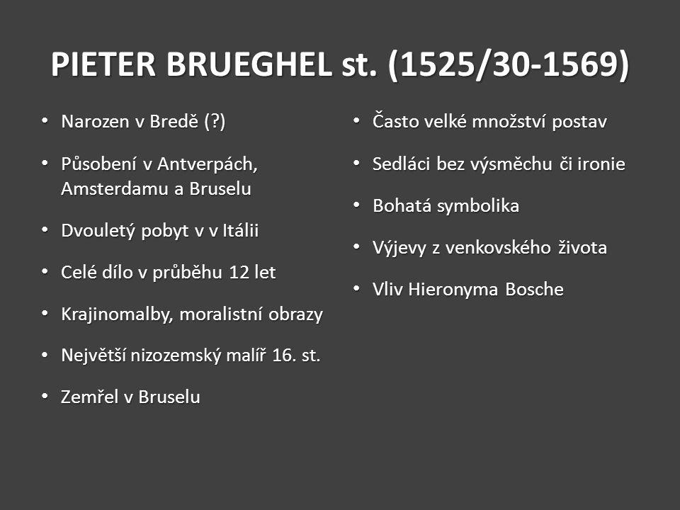PIETER BRUEGHEL st. (1525/30-1569)