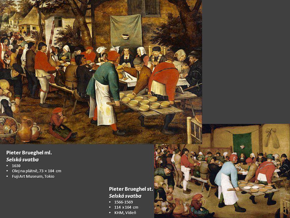 Pieter Brueghel ml. Selská svatba Pieter Brueghel st. Selská svatba