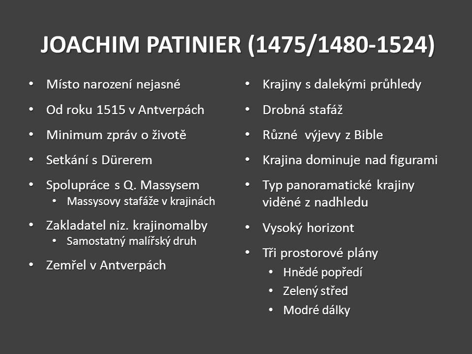 JOACHIM PATINIER (1475/1480-1524) Místo narození nejasné