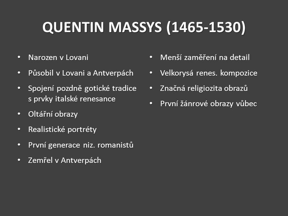 QUENTIN MASSYS (1465-1530) Narozen v Lovani