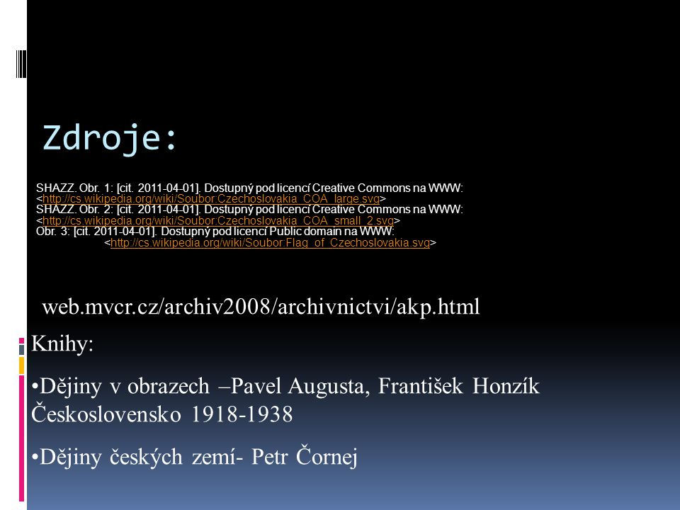 Zdroje: web.mvcr.cz/archiv2008/archivnictvi/akp.html Knihy:
