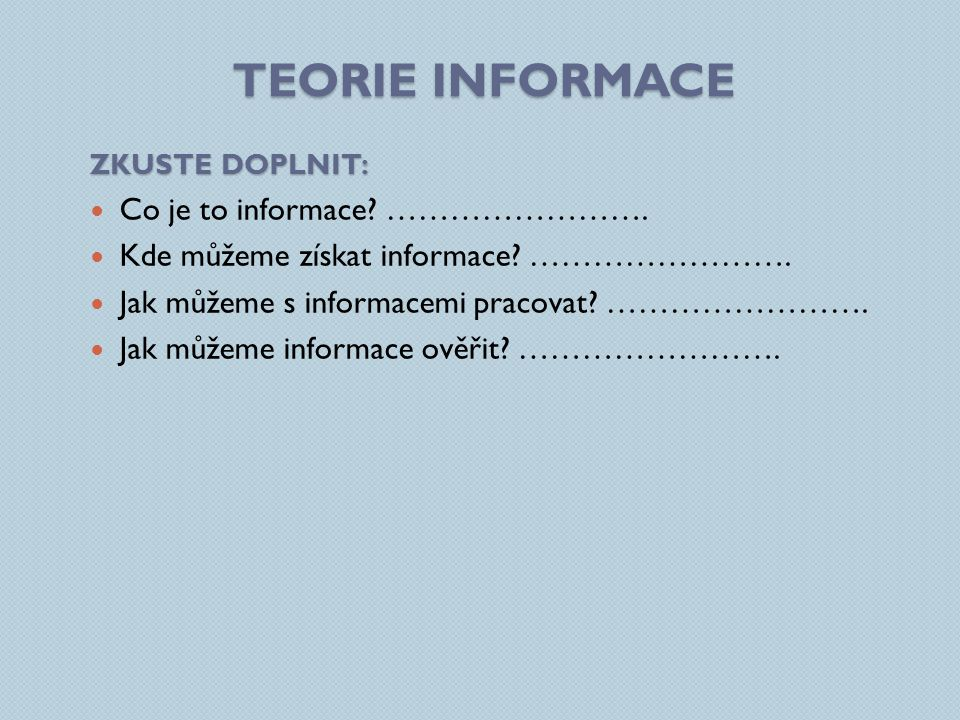 Teorie informace Co je to informace …………………….