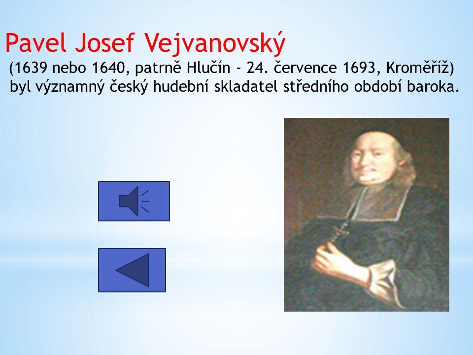 Pavel Josef Vejvanovský (1639 nebo 1640, patrně Hlučín - 24