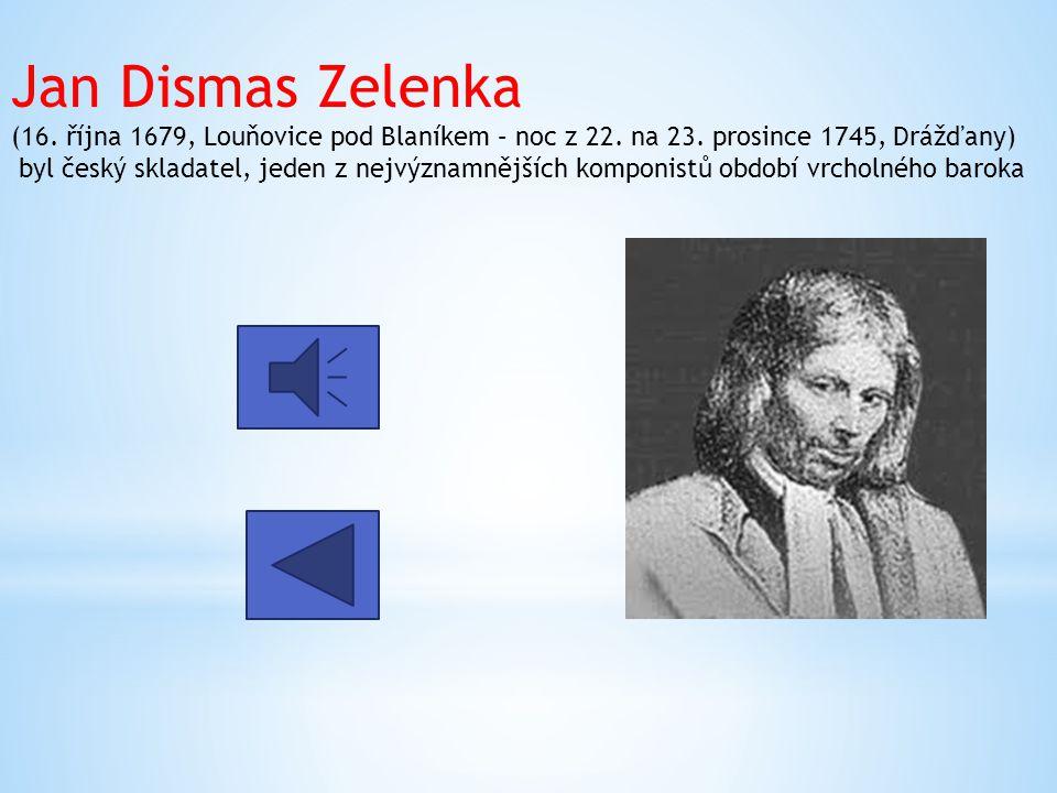 Jan Dismas Zelenka (16. října 1679, Louňovice pod Blaníkem – noc z 22