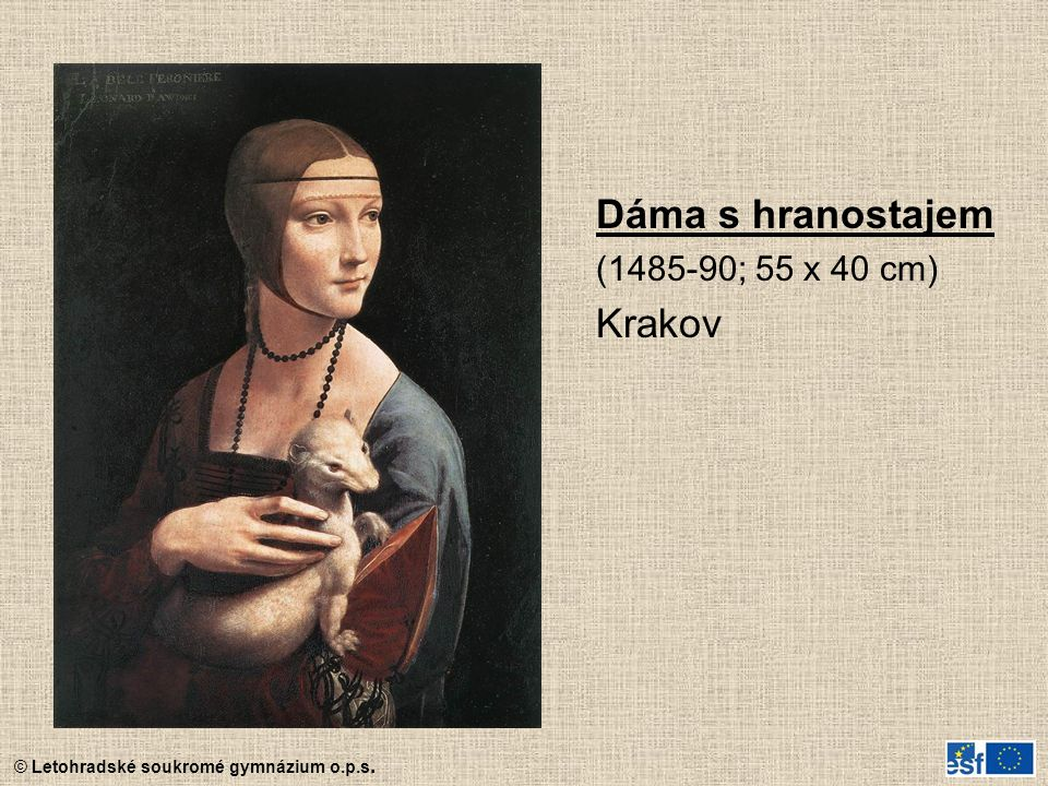 Dáma s hranostajem (1485-90; 55 x 40 cm) Krakov