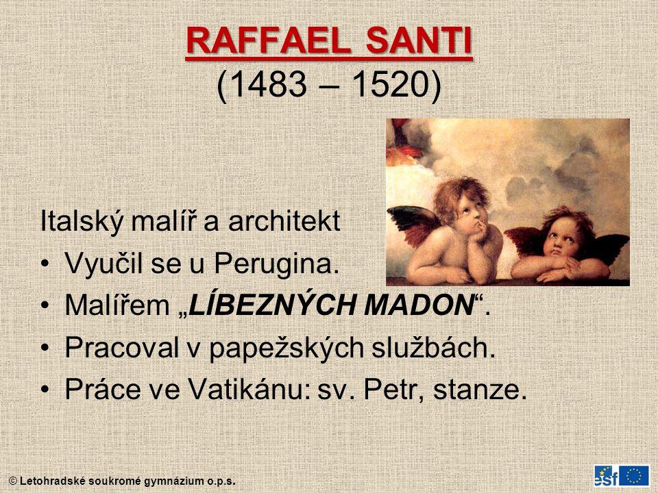 RAFFAEL SANTI (1483 – 1520) Italský malíř a architekt