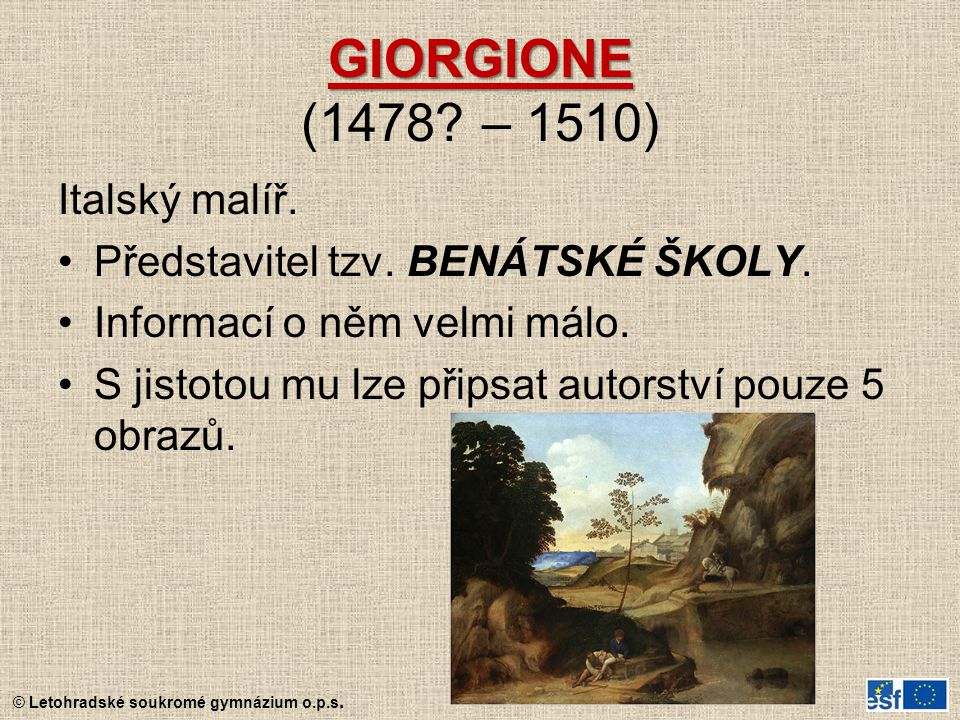 GIORGIONE (1478 – 1510) Italský malíř.