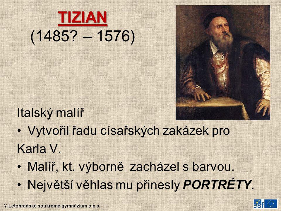 TIZIAN (1485 – 1576) Italský malíř