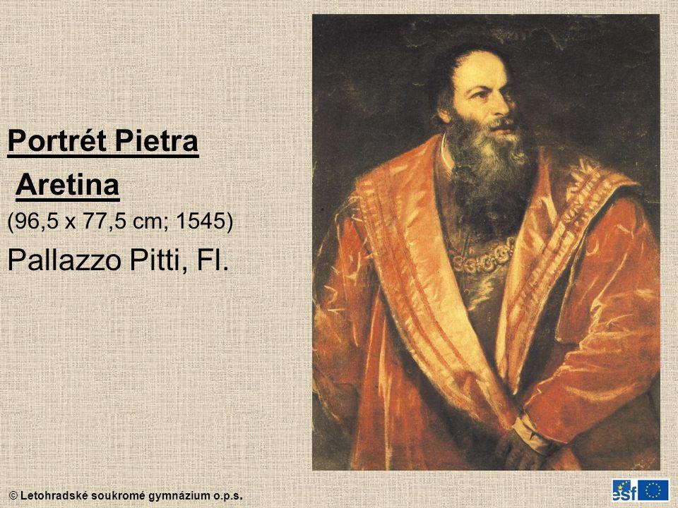 Portrét Pietra Aretina (96,5 x 77,5 cm; 1545) Pallazzo Pitti, Fl.