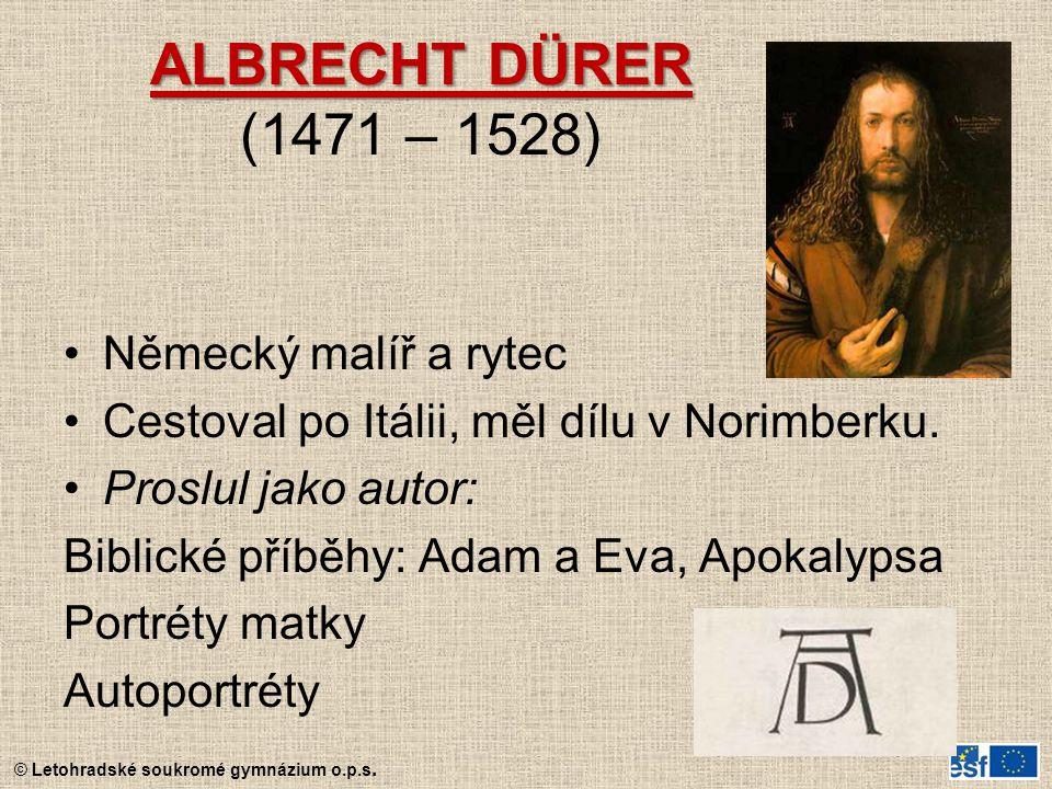 ALBRECHT DÜRER (1471 – 1528) Německý malíř a rytec