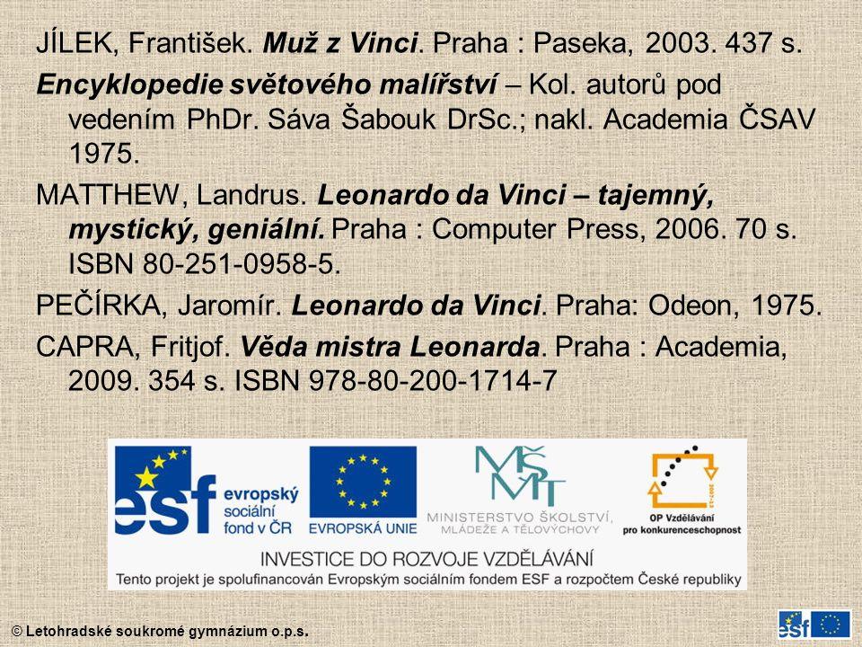 JÍLEK, František. Muž z Vinci. Praha : Paseka, 2003. 437 s