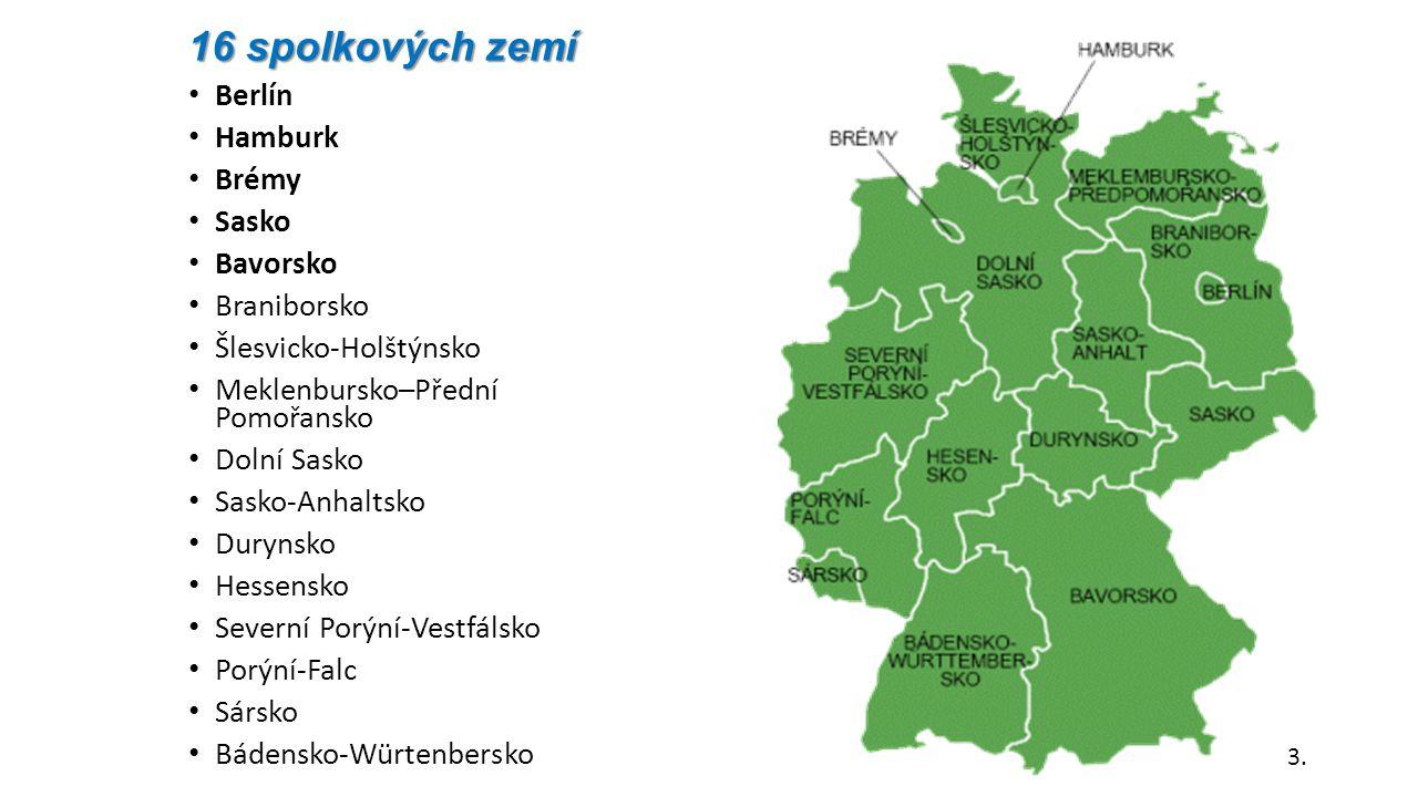 16 spolkových zemí Berlín Hamburk Brémy Sasko Bavorsko Braniborsko