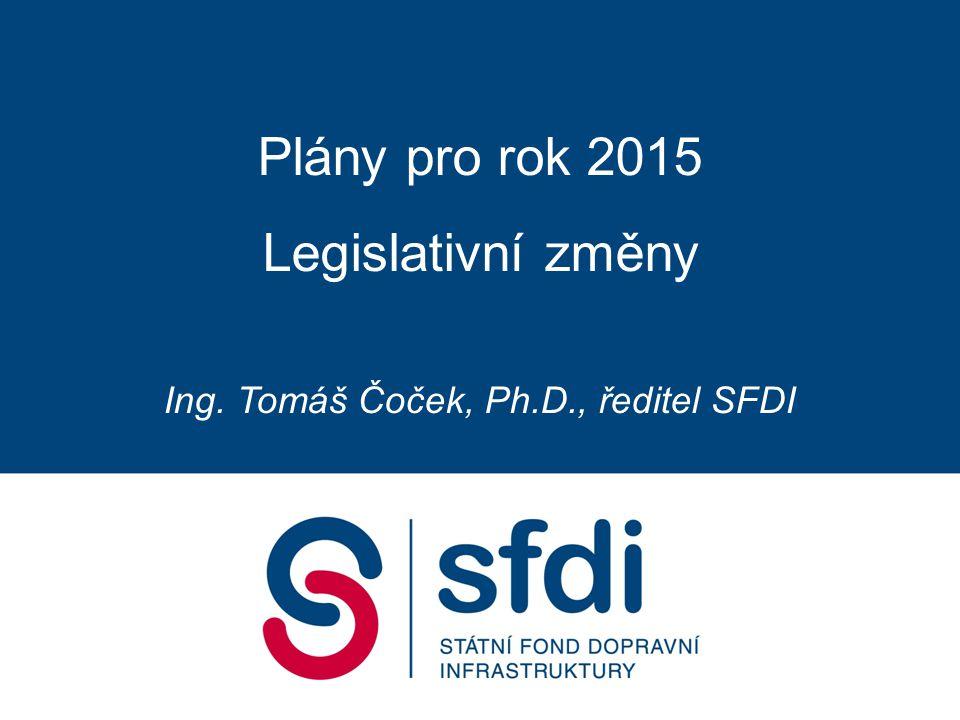 Ing. Tomáš Čoček, Ph.D., ředitel SFDI