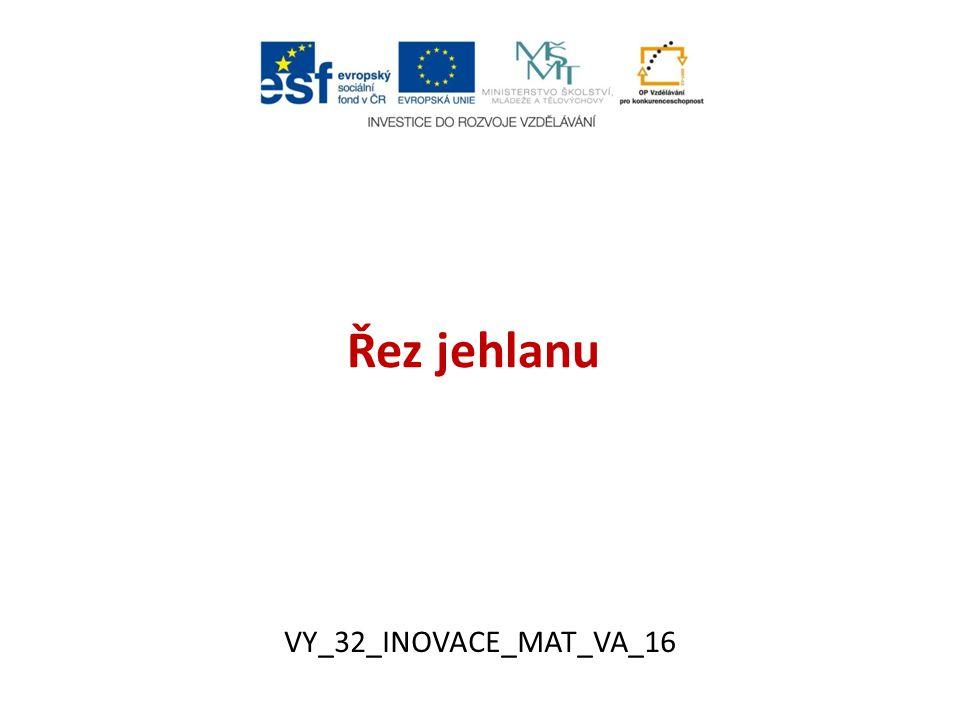 Řez jehlanu VY_32_INOVACE_MAT_VA_16