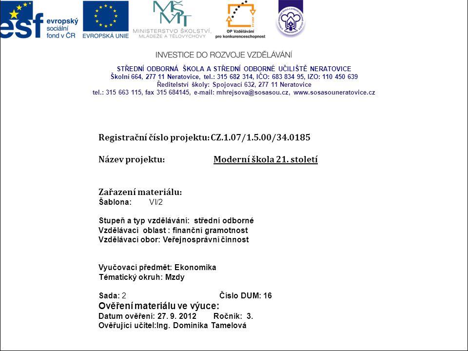 Registrační číslo projektu: CZ.1.07/1.5.00/34.0185