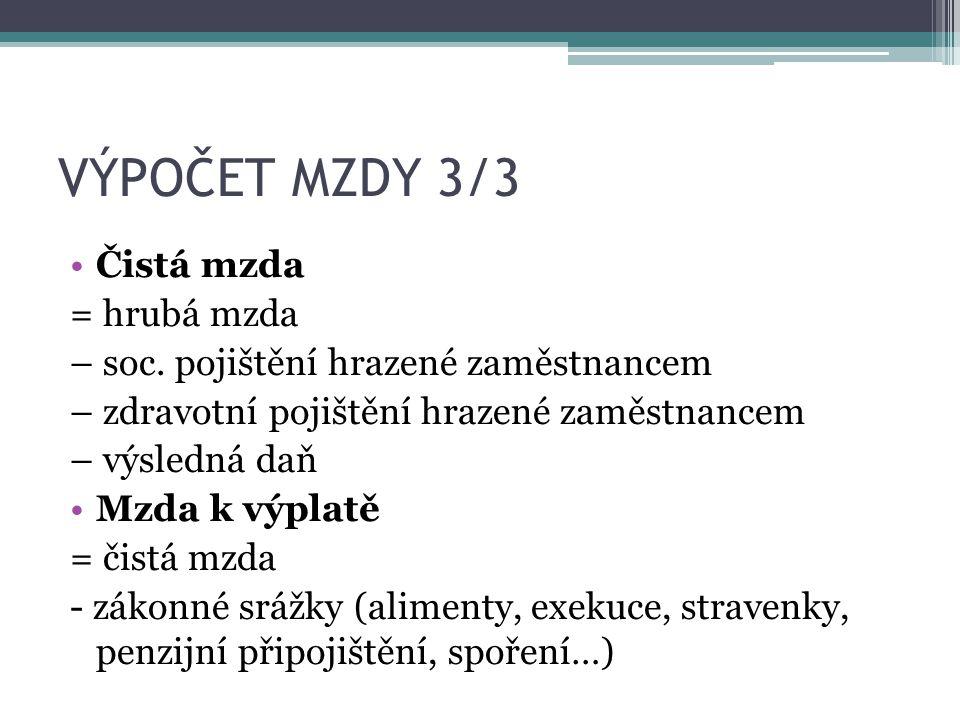 VÝPOČET MZDY 3/3 Čistá mzda = hrubá mzda