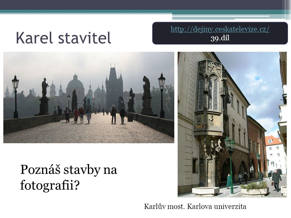 Karel stavitel Poznáš stavby na fotografii