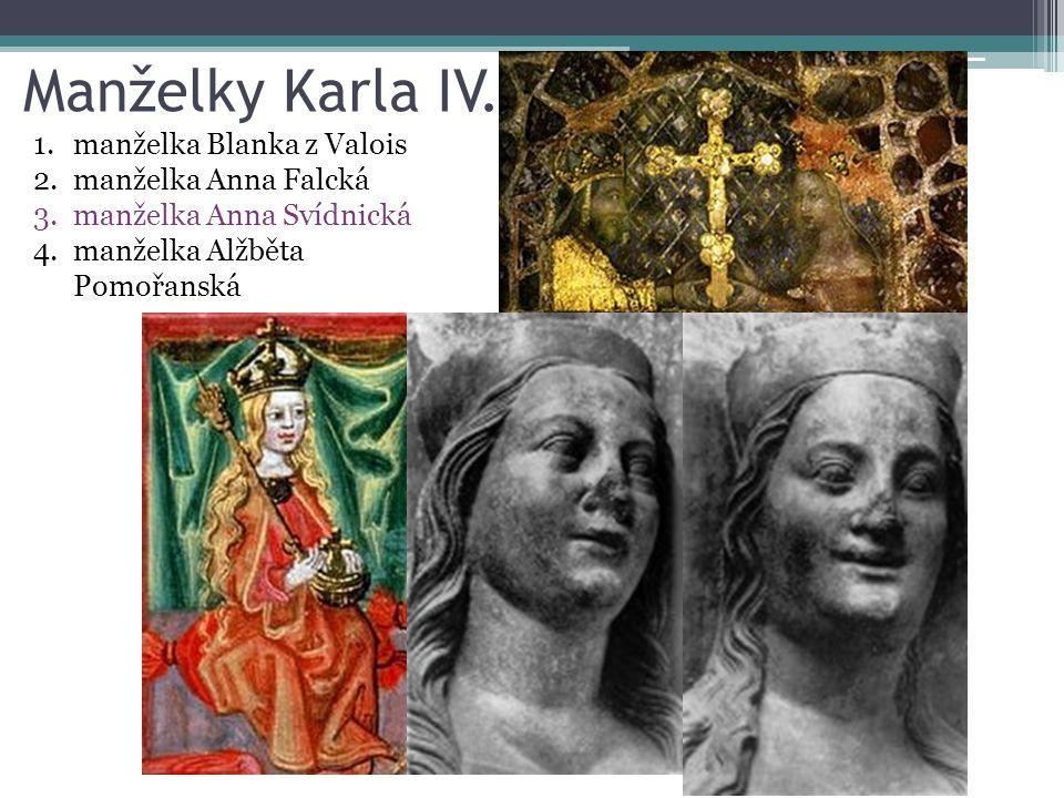 Manželky Karla IV. manželka Blanka z Valois manželka Anna Falcká
