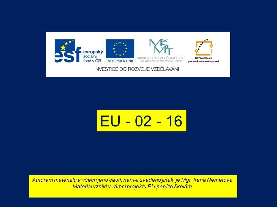 EU - 02 - 16 Autorem materiálu a všech jeho částí, není-li uvedeno jinak, je Mgr.