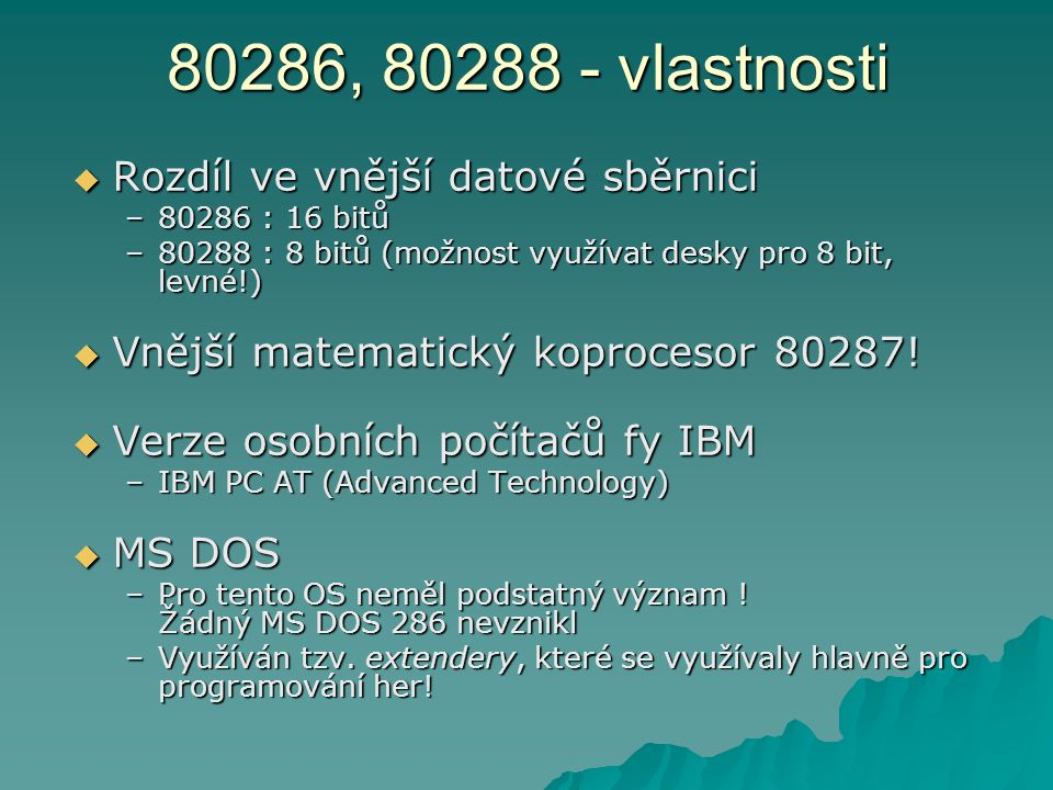 80286, 80288 - vlastnosti Rozdíl ve vnější datové sběrnici