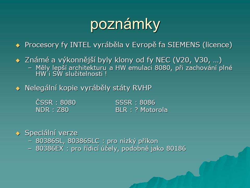 poznámky Procesory fy INTEL vyráběla v Evropě fa SIEMENS (licence)